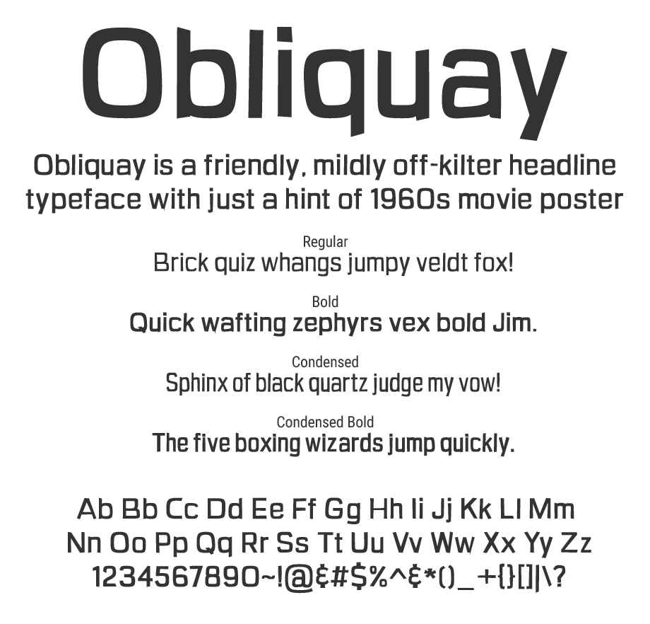 Obliquay is a friendly, mildly off-kilter headline font with a hint of 60s movie poster.